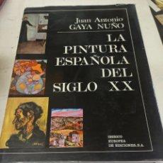 Libros de segunda mano: JUAN ANTONIO GAYA NUÑO: LA PINTURA ESPAÑOLA DEL SIGLO XX. IBÉRICO EUROPEA DE EDICIONES, 1970.. Lote 273108153