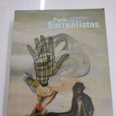Libros de segunda mano: PARIS Y LOS SURREALISTAS MUSEO BELLAS ARTES DE BILBAO 2005 EXCEPCIONAL CATALOGO DALI ESCASO. Lote 274248478