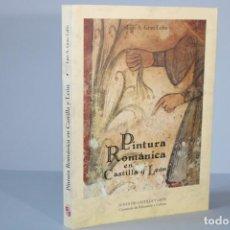 Libri di seconda mano: PINTURA ROMANICA EN CASTILLA Y LEON / LUIS A.GRAU LOBO. Lote 275257758