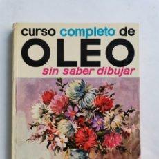 Livros em segunda mão: CURSO COMPLETO DE ÓLEO SIN SABER DIBUJAR. Lote 275507283
