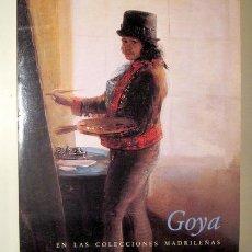 Libri di seconda mano: GOYA, FRANCISCO DE - GOYA. LAS COLECCIONES MADRILEÑAS - MADRID 1983 - ILUSTRADO. Lote 275531963