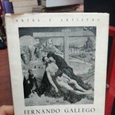 Libros de segunda mano: J. A. GAYA NUÑO. FERNANDO GALLEGO. ARTE Y ARTISTAS. CSIC. 1958. Lote 275680713
