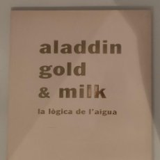 "Libros de segunda mano: ""ALADDIN GOLD & MILK. LA LÒGICA DE L'AIGUA"" DE JORDI CANO. GALERIA SALVADOR RIERA, DAU AL SET. 1991. Lote 275716533"