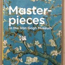 Libros de segunda mano: MASTERPIECES IN THE VAN GOGH MUSEUM. VAM GOGH MUSEUM (AMSTERDAM 2009). EN INGLÉS. ENGLISH.. Lote 276173508