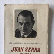 Libros de segunda mano: EL PINTOR JUAN SERRA. - CORTÉS, JUAN.. Lote 123178547
