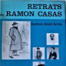 Libros de segunda mano: ANDREU AVELÍ ARTÍS - RETRATS DE RAMON CASAS. Lote 277019433