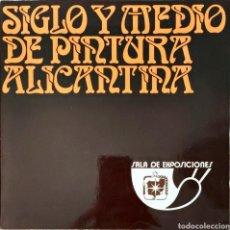 """Libros de segunda mano: CATÁLOGO #ARTE #ALICANTE EXPOSICIÓN """"SIGLO Y MEDIO DE PINTURA ALICANTINA"""". Lote 277050788"""