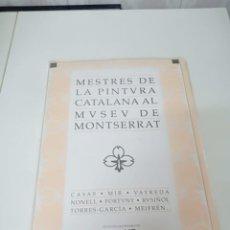 Libros de segunda mano: MESTRES DE LA PINTURA CATALANA AL MUSEU DE MONTSERRAT. Lote 277730098