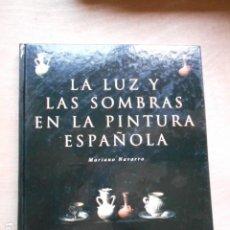 Libros de segunda mano: LA LUZ Y LAS LAS SOMBRAS EN LA PINTURA ESPAÑOLA. Lote 278181058