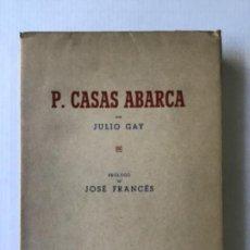 Libros de segunda mano: PEDRO CASAS ABARCA, CORRESPONDIENTE DE LAS REALES ACADEMIAS DE BELLAS ARTES DE SAN FERNANDO; DE SAN. Lote 123193358