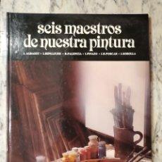 Libros de segunda mano: SEIS MAESTROS DE NUESTRA PINTURA. Lote 280126508