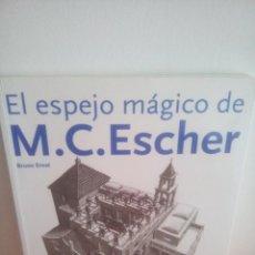 Libros de segunda mano: EL ESPEJO MÁGICO DE M.C. ESCHER - BRUNO ERNST - 100 AÑOS. Lote 282200613