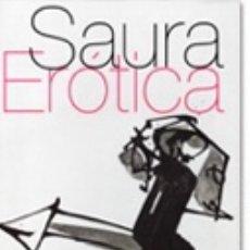 Libros de segunda mano: LIBRO DE ARTE SAURA EROTICA DE ANTONIO SAURA DESCATALOGADO EJEMPLAR NUEVO. Lote 283111518