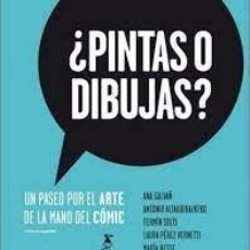Livros em segunda mão: ¿PINTAS O DIBUJAS? UN PASEO POR EL ARTE DE LA MANO DEL CÓMIC. Lote 283909978