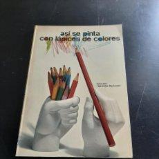 Livros em segunda mão: ASÍ SE PINTA CON LÁPICES DE COLORES. Lote 284423873