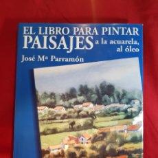 Libros de segunda mano: EL LIBRO PARA PINTAR PAISAJES A LA ACUARELA, AL OLEO. Lote 284610338