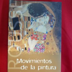 Libros de segunda mano: MOVIMIENTOS DE LA PINTURA - PATRICIA FRIDE/ISABELLE MARCADÉ - LAROUSSE - 2004. Lote 284627163