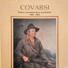 Libros de segunda mano: COVARSI, PRIMER CENTENARIO DE SU NACIMIENTO 1885 - 1985. FRANCISCO LEBRATO FUENTES. Lote 285299438
