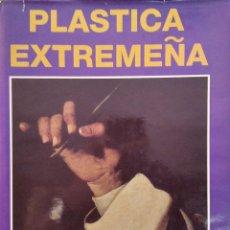 Libros de segunda mano: PLÁSTICA EXTREMEÑA. MARÍA DEL MAR LOZANO BARTOLOZZI. Lote 285301053
