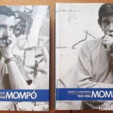 Libros de segunda mano: MANUEL H. MOMPÓ. PINTURAS, ESCULTURAS Y DIBUJOS. VOL1 Y VOL2. MUSEO NACIONAL REINA SOFIA-TELEFÓNICA. Lote 286695483