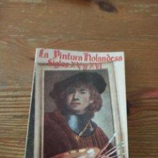 Libros de segunda mano: JULIO MORALES CLAPERA. LA PINTURA HOLANDESA DEL SIGLO XV Y XVI. ENC. PULGA N. 123. Lote 286979068