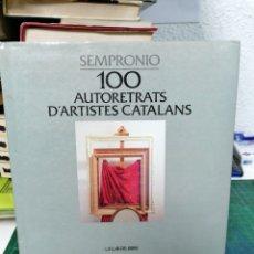 Libros de segunda mano: 100 AUTORRETRATS D'ARTISTES CATALANS.. Lote 287228473