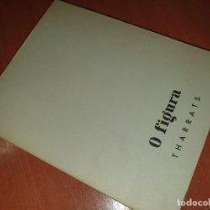 Libros de segunda mano: O FIGURA 4, THARRATS, EDICION DE 1961, GRAFICAS LAYETANA. Lote 287489378