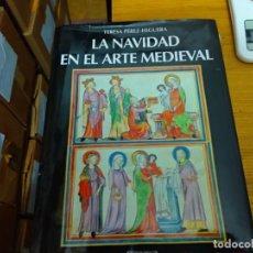 Livros em segunda mão: LA NAVIDAD EN EL ARTE MEDIEVAL - TERESA PEREZ-HIGUERA. Lote 287869093