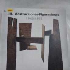 Libros de segunda mano: 50467 - III ABSTRACCIONES-FIGURACIONES 1940-1975- MUSEO NACIONAL CENTRO DE ARTE REINA SOFIA. Lote 287985618