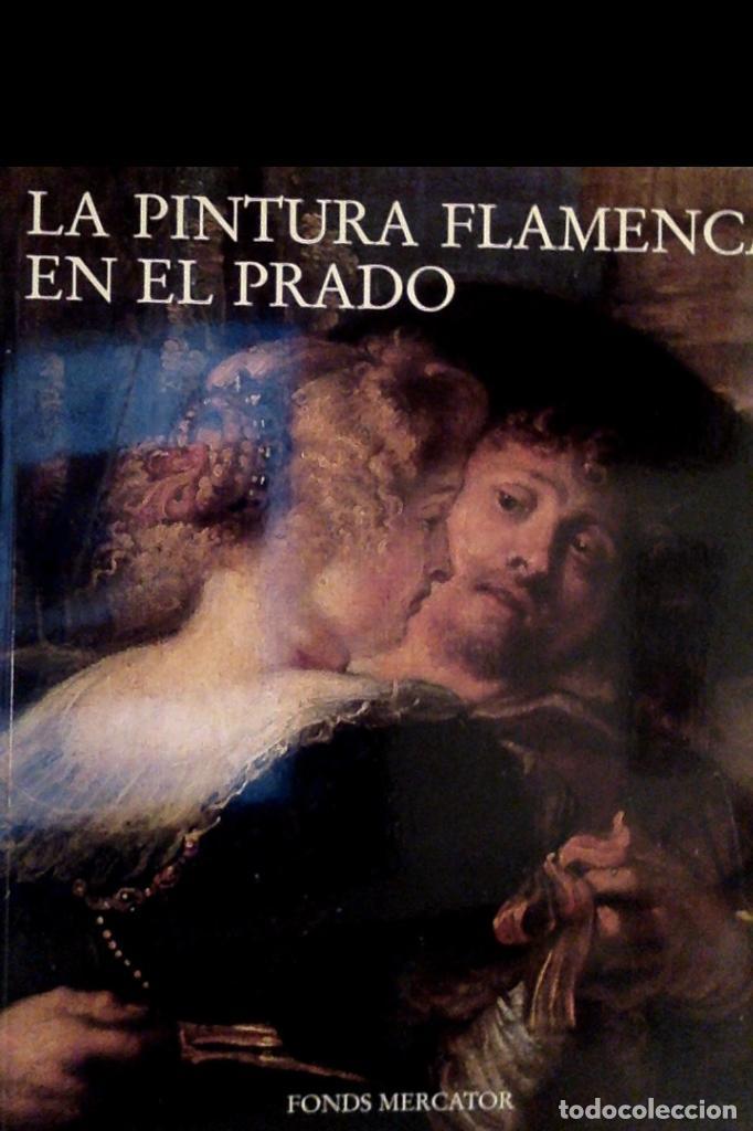 LA PINTURA FLAMENCA EN EL PRADO. A. BALIS, M. DÍAZ PADRÓN, C. VAN DE VELDE, H. VLIEGUE (Libros de Segunda Mano - Bellas artes, ocio y coleccionismo - Pintura)