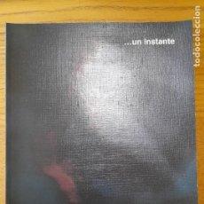 Libros de segunda mano: IÑAKI CERRAJERIA, ...UN INSTANTE. SALA AMARICA, VITORIA, 1996. CATALOGO DE LA EXPOSICION, MUY RARO. Lote 288030488