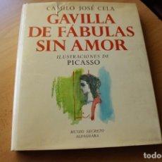 Libros de segunda mano: GAVILLA DE FÁBULAS SIN AMOR, CAMILO JOSÉ CELA CON ILUSTRACIONES DE PICASSO. Lote 288077298