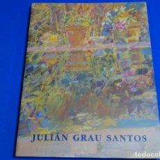 Libros de segunda mano: JULIÁN GRAU SANTOS. UNA MIRADA RETROSPECTIVA. 261 PAG.. Lote 288565288