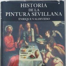 Libros de segunda mano: HISTORIA DE LA PINTURA SEVILLANA. E. VALDIVIESO. EDICIONEA GUADALQUIVIR.. Lote 288568793