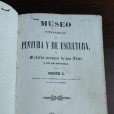 Libros de segunda mano: MUSEO UNIVERSAL DE PINTURA Y DE ESCULTURA. GALERÍA DE LAS ARTES SERIE I , PYMY C. Lote 288570893