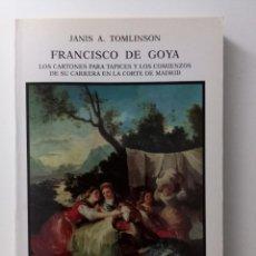 Libros de segunda mano: TOMLINSON. FRANCISCO DE GOYA. CÁTEDRA. Lote 288580873