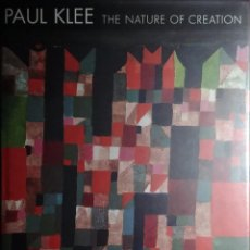 Libros de segunda mano: PAUL KLEE : THE NATURE OF CREATION, WORKS 1914-1940 / ROBERT KUDIELKA. LONDON: HAYWARD GALLERY, 2002. Lote 288714828