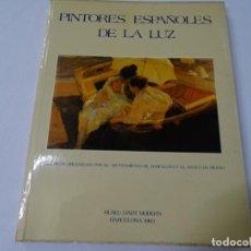 Libros de segunda mano: PINTORES ESPAÑOLES DE LA LUZ. MUSEU D'ART MODERN DE BARCELONA 1983. 151 PAG.. Lote 289355833