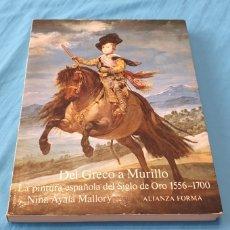 Libros de segunda mano: DEL GRECO A MURILLO - LA PINTURA ESPAÑOLA DEL SIGLO DE ORO 1556 - 1700 - NINA AYALA MALLORY. Lote 289402698