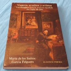 Libros de segunda mano: VIAJEROS, ERUDITOS Y ARTISTAS - LOS EUROPEOS ANTE LA PINTURA ESPAÑOLA DEL SIGLO DE ORO. Lote 289408598