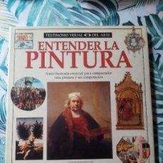 Libri di seconda mano: ENTENDER LA PINTURA -TESTIMONIO VISUAL DEL ARTE- ED. BLUME TAPA DURA. Lote 290625723