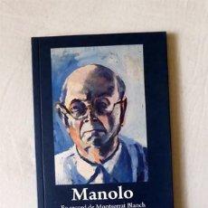 Libros de segunda mano: MANOLO, EN RECORD DE MONTSERRAT BLANCH - MANOLO HUGUÉ. Lote 293978938