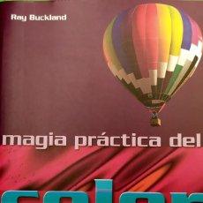 Libros de segunda mano: MAGIA PRACTICA DEL COLOR RAY BUCKLAND. Lote 294114788