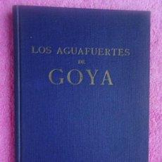 Libros de segunda mano: LOS AGUAFUERTES DE GOYA ANDRÉS LASZLÓ EDITORIAL TARTESSOS 1946 EDICIÓN 1ª. Lote 294119408