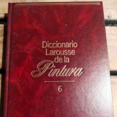 Libros de segunda mano: DICCIONARIO LAROUSSE DE LA PINTURA TOMO 6. Lote 294502183
