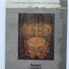 Libri di seconda mano: REMEDIOS VARO: EN EL CENTRO DEL MICROCOSMOS.. Lote 295737158