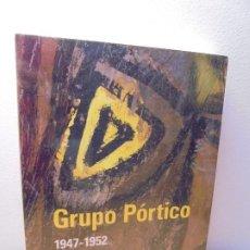 Libros de segunda mano: GRUPO PORTICO 1947-1952. EDITORIAL ELECTA. 1993. FERMIN AGUAYO. ELOYY LAGUARDIA.. Lote 296018158