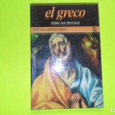 Libros de segunda mano: EL GRECO, TODAS SUS PINTURAS, ED. NOGUER, TAPA BLANDA. Lote 297060003