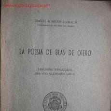 Libros de segunda mano: LA POESIA DE BLAS DE OTERO. AUT: ALARCOS LLORACH EMILIO. Lote 1824961