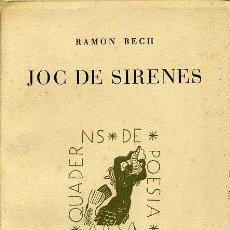 Libros de segunda mano: RAMON BECH - JOC DE SIRENES - (POESÍA). Lote 25257489